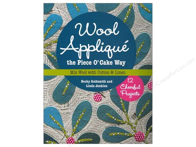 Wool Applique The Piece O' Cake Way Book by Becky Goldsmith & Linda Jenkins