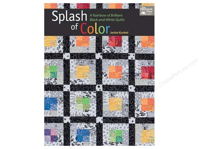 Splash of Color: A Rainbow of Brilliant Black-and-white Quilts Book by Jackie Kunkel