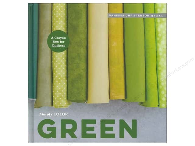 Simply Color: Green: A Crayon Box for Quilters Book by Vanessa Christenson