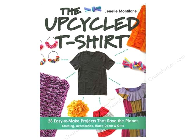 Stash By C&T The Upcycled T-Shirt Book