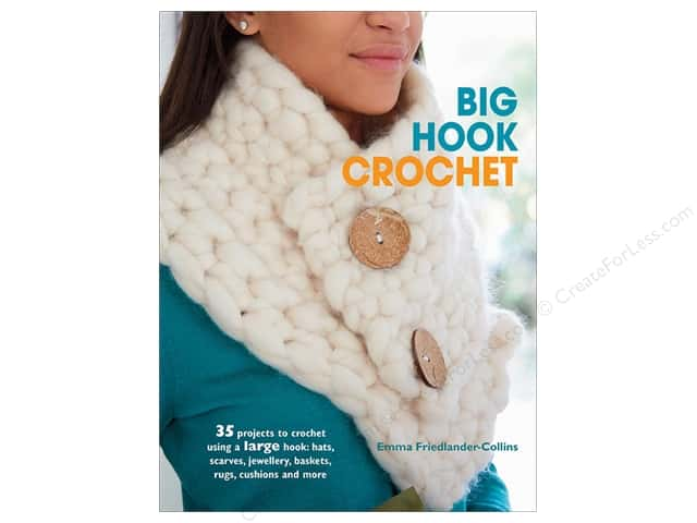 Cico Books Big Hook Crochet Book by Emma Friedlander-Collins