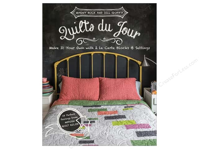 Quilts du Jour: Make It Your Own with a la Carte Blocks & Settings Book by Marny Buck and Jill Guffy