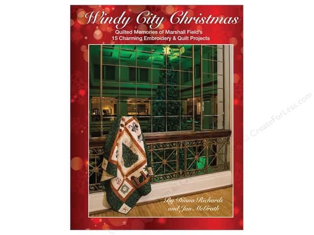 Windy City Christmas: Quilted Memories of Marshall Field's Book by Diana Richards and Jan McGrath