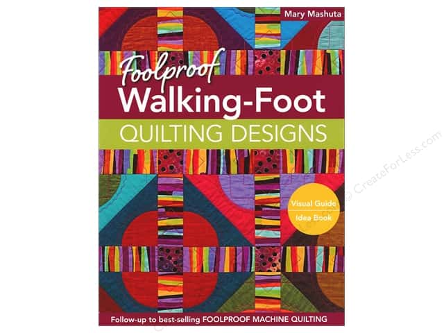 Foolproof Walking-Foot Quilting Designs: Visual Guide Book by Mary Mashuta