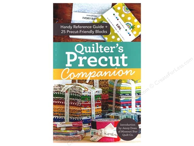 Quilter's Precut Companion: Handy Reference Guide Book by Missouri Star Quilt Co.