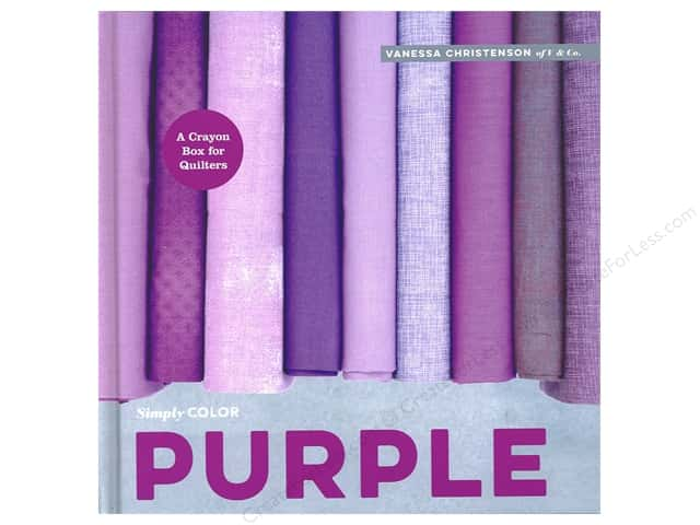 Simply Color: Purple: A Crayon Box for Quilters Book by Vanessa Christenson