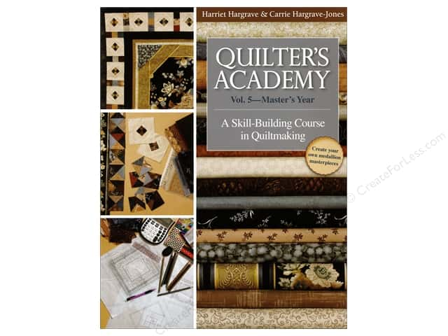 Quilter's Academy Vol. 5 - Masters Year: A Skill-Building Course in Quiltmaking Book by Harriet Hargrave and Carrie Hargrave-Jones