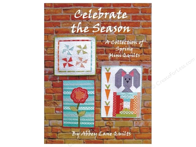 Abbey Lane Quilts Celebrate the Season Spring Book