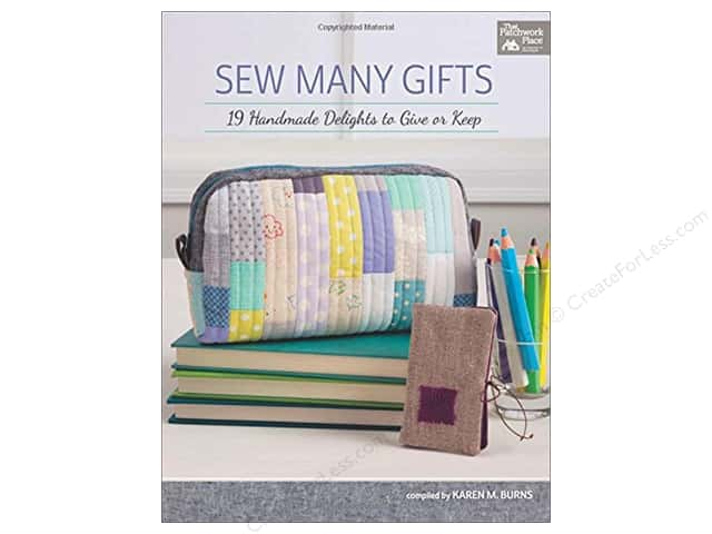 Sew Many Gifts: 19 Handmade Delights to Give or Keep Book by Karen M. Burns