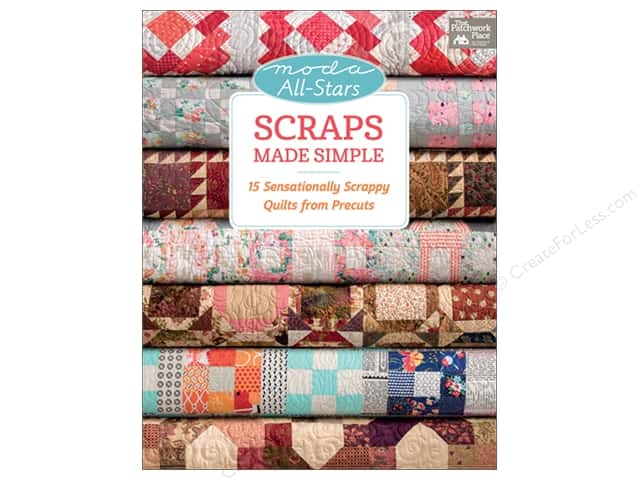 Moda All-Stars - Scraps Made Simple: 15 Sensationally Scrappy Quilts from Precuts Book