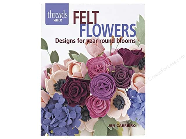 Taunton Press Threads Selects Felt Flowers Book