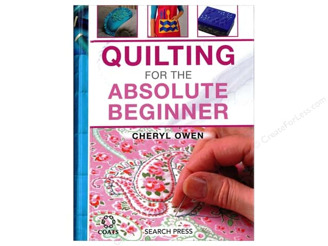 Quilting For The Absolute Beginner Book by Cheryl Owen