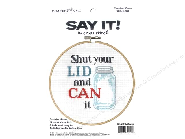 Dimensions Cross Stitch Kit Say It! Shut Your Lid