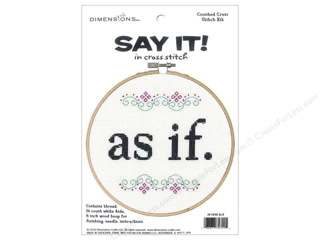 Dimensions Cross Stitch Kit Say It! As If
