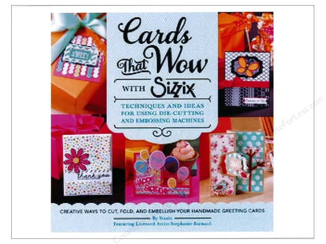 Cards That Wow with Sizzix: Techniques and Ideas for Using Die-Cutting and Embossing Machines Book