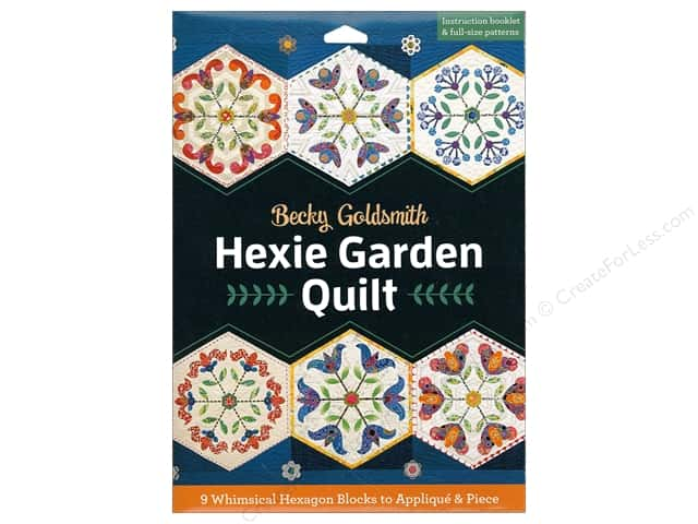 Hexie Garden Quilt: 9 Whimsical Hexagon Blocks to Applique & Piece Book by Becky Goldsmith
