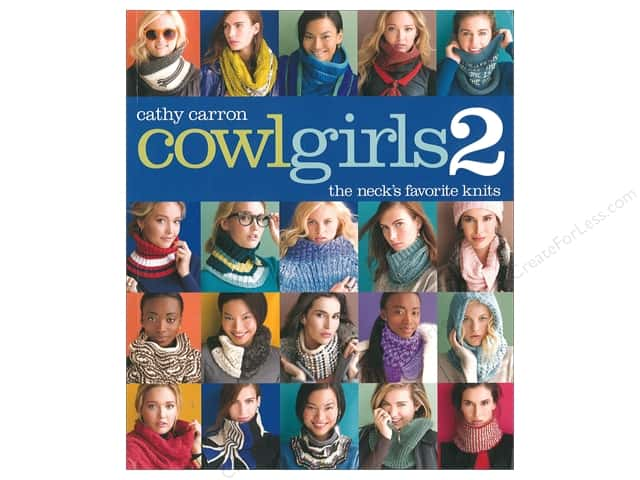Cowl Girls 2: The Neck's Favorite Knits Book by Cathy Carron
