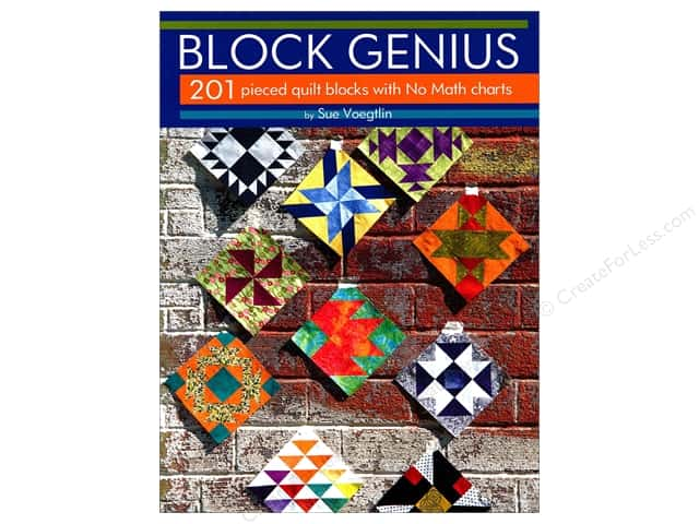 Block Genius: Over 201 Pieced Quilt Blocks with No Math Charts Book by Sue Voegtlin