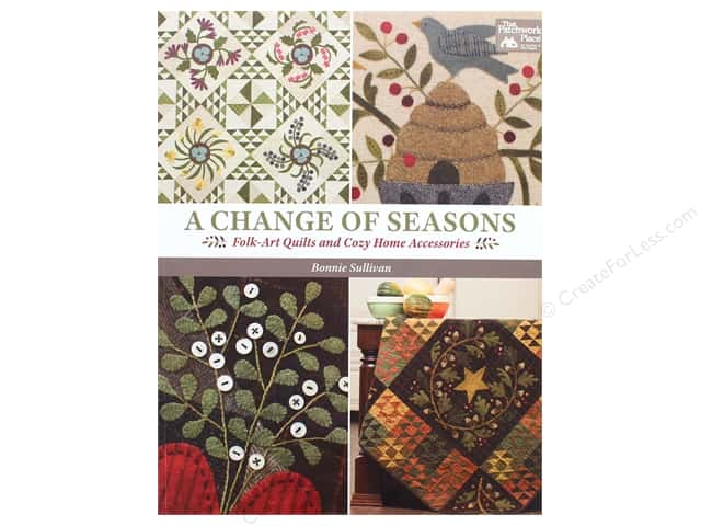 A Change of Seasons: Folk-Art Quilts and Cozy Home Accessories Book by Bonnie Sullivan