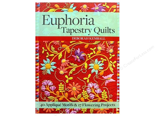 Euphoria Tapestry Quilts: 40 Applique Motifs & 17 Flowering Projects Book by Deborah Kemball