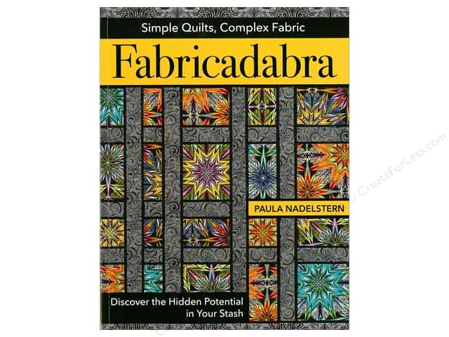 Fabricadabra - Simple Quilts, Complex Fabric: Discover the Hidden Potential in Your Stash Book by Paula Nadelstern