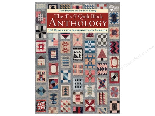 The 4 x 5 in. Quilt-Block Anthology: 182 Blocks for Reproduction Fabrics Book by Carol Hopkins and Linda M. Koenig