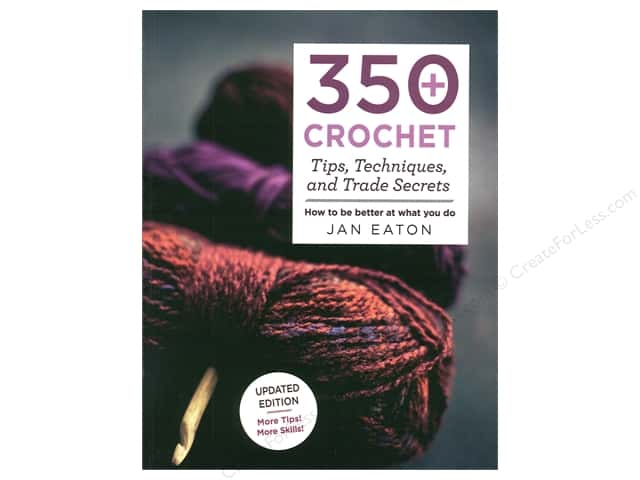 St Martin's Griffin 350+ Crochet Tips, Techniques and Trade Secrets Book