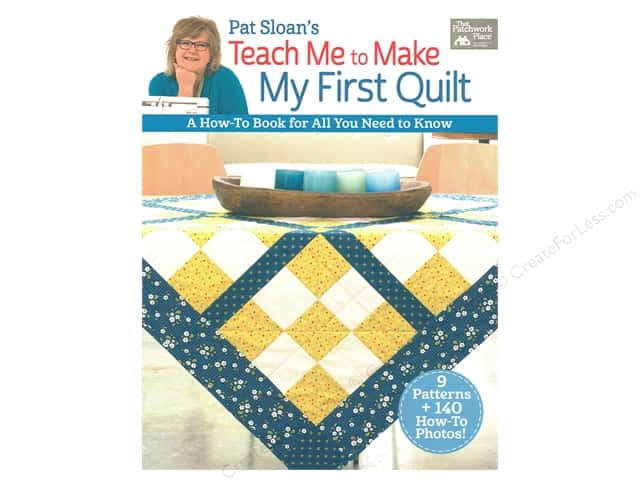 That Patchwork Place Pat Sloane's Teach Me to Make My First Quilt Book