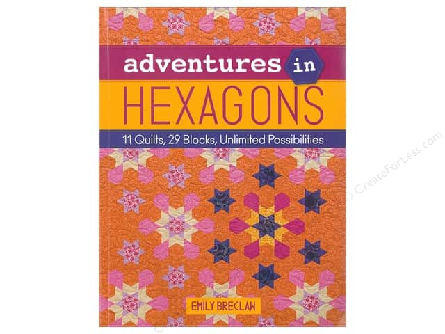 C&T Publishing Adventures in Hexagons Book