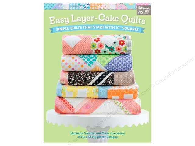 That Patchwork Place Easy Layer Cake Quilts Book