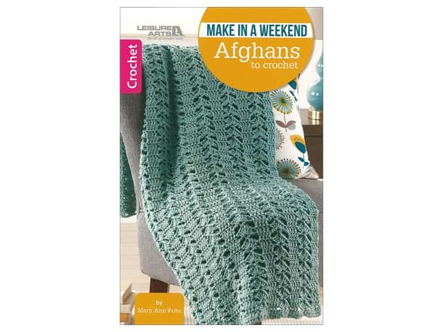 Leisure Arts Make In A Weekend Afghans to Crochet Book