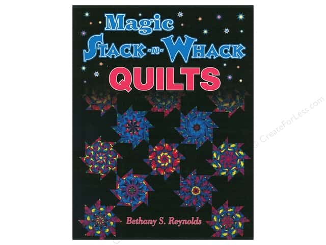 American Quilter's Society Magic Stack-N-Whack Quilts Book by Bethany S. Reynolds