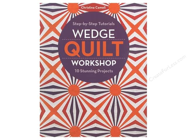 Stash By C&T Wedge Quilt Workshop Book