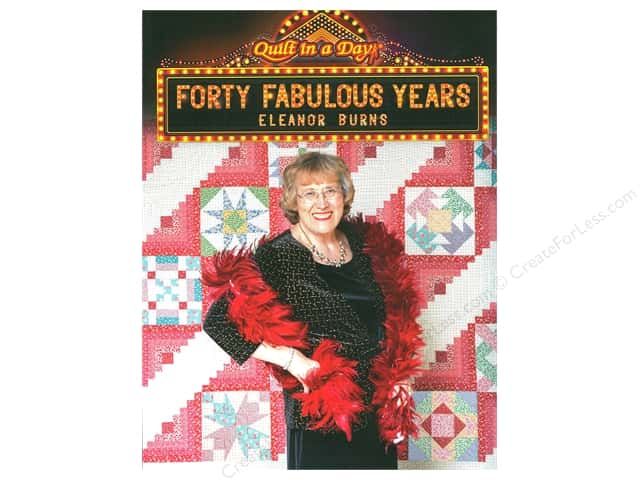 Quilt In A Day Forty Fabulous Years Book