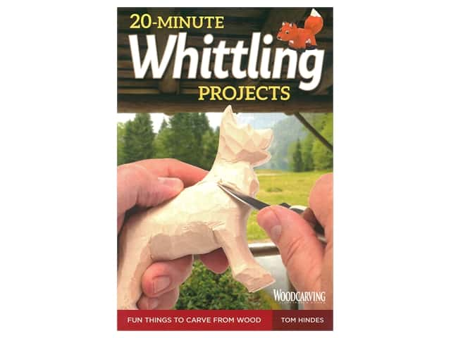 Fox Chapel Publishing 20 Minute Whittling Projects Book