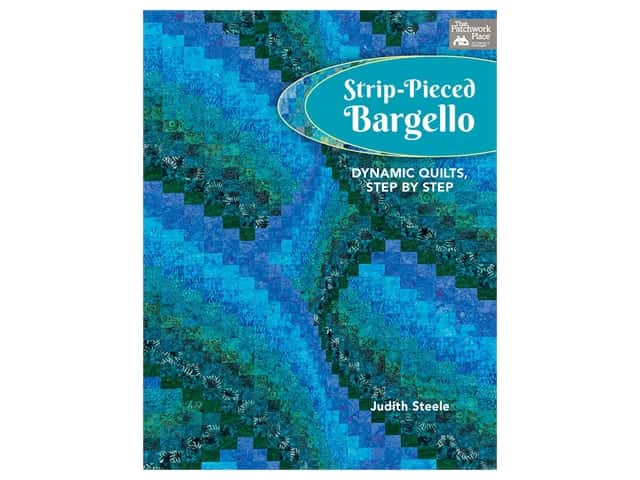 That Patchwork Place Strip-Pieced Bargello Book