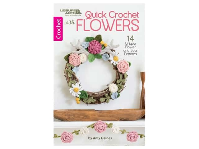 Leisure Arts Quick Crochet With Flowers Book