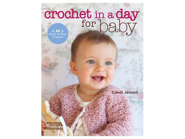 Leisure Arts Crochet In A Day For Baby Book
