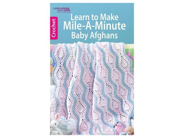 Leisure Arts Learn To Make Mile-A-Minute Baby Afghans Crochet Book