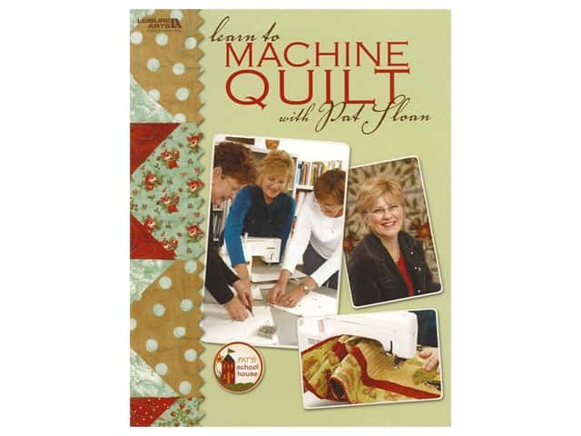 Leisure Arts Learn To Machine Quilt With Pat Sloan Book
