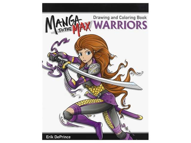 Manga to the Max: Warriors Drawing and Coloring Book