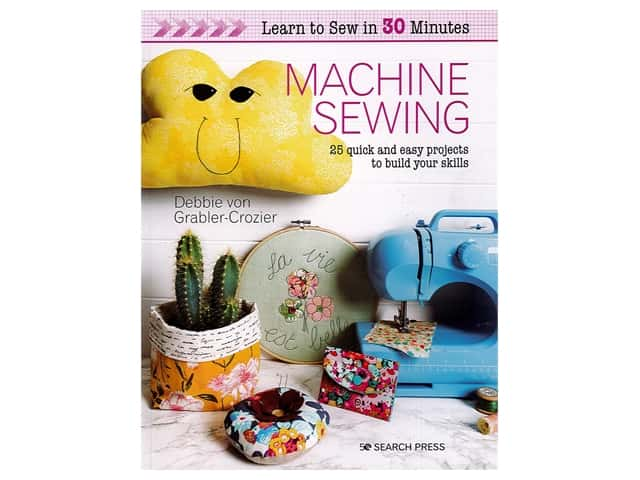Search Press Learn To Sew In 30 Minutes: Machine Sewing Book