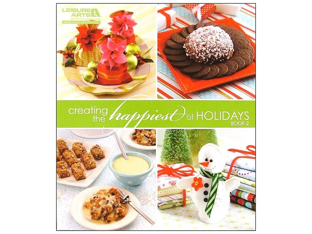 Leisure Arts Creating The Happiest Of Holidays Book 2