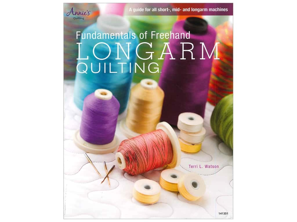 Annie's Fundamentals Of Freehand Longarm Quiltng Book by Terri L. Watson