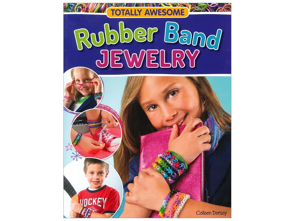 Totally Awesome: Rubber Band Jewelry Book