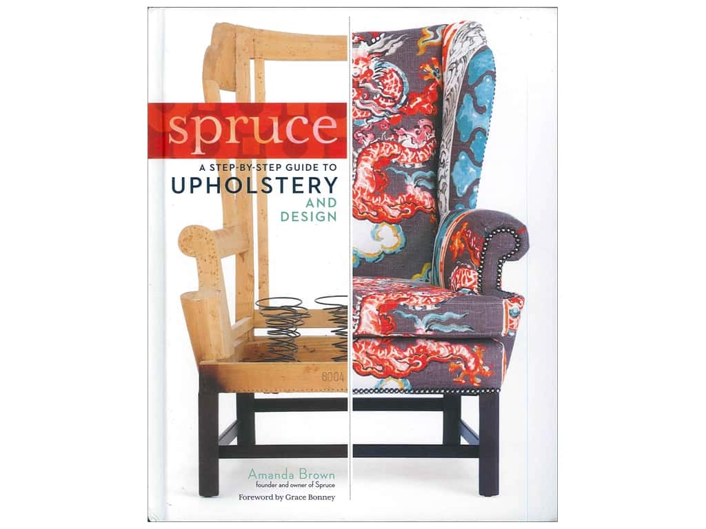 Storey Publications Spruce A Step-By-Step Guide to Upholstery & Design Book by Amanda Blair Brown