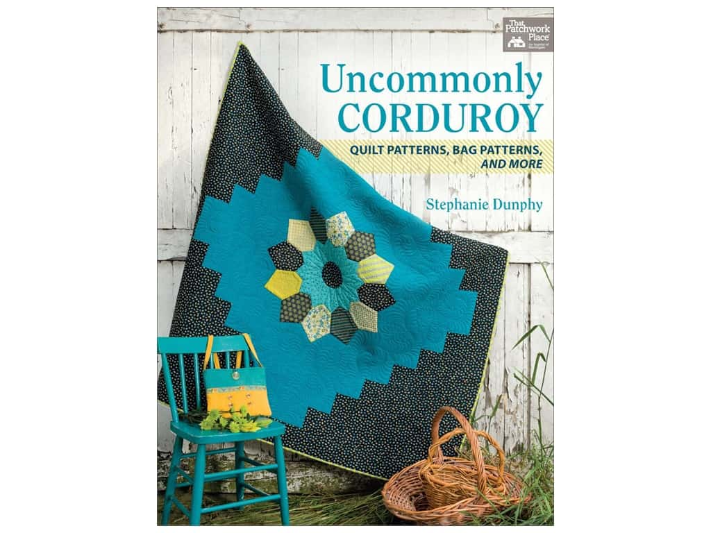 That Patchwork Place Uncommonly Corduroy Book by Stephanie Dunphy