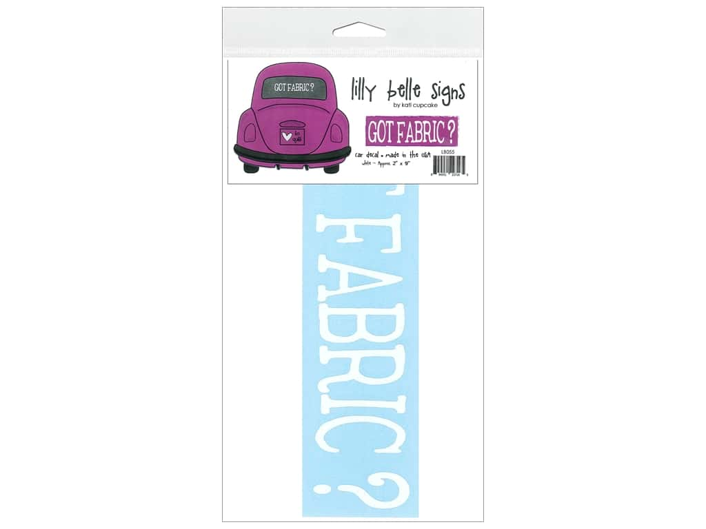 Kati Cupcake Lilly Belle Signs Decal Car Got Fabric? White