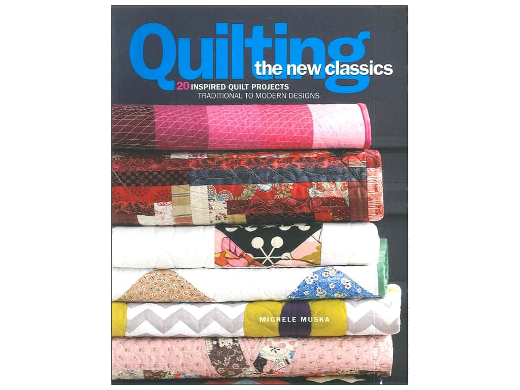 Sixth & Spring Quilting The New Classics Book