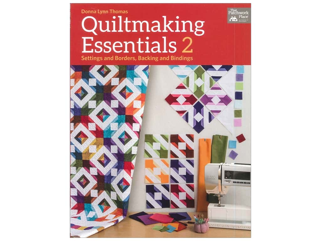 That Patchwork Place Quiltmaking Essentials 2 Book